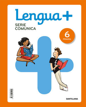LENGUA+ SERIE COMUNICA 6 PRIMARIA