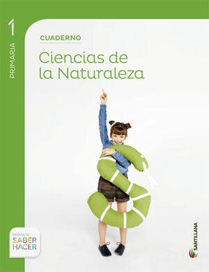 CUADERNO CIENCIAS DE LA NATURALEZA 1 PRIMARIA SABER HACER