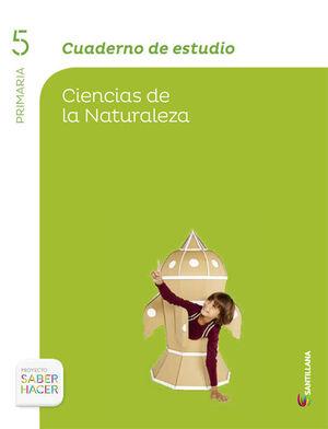 CUADERNO ESTUDIO CIENCIAS DE LA NATURALEZA 5 PRIMARIA SABER HACER