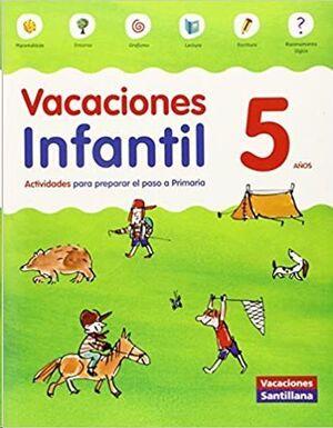 LIBRO DE VACACIONES 5 AÑOS INFANTIL VACACIONES SANTILLANA