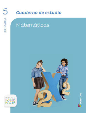 CUADERNO ESTUDIO MATEMATICAS 5 PRIMARIA SABER HACER