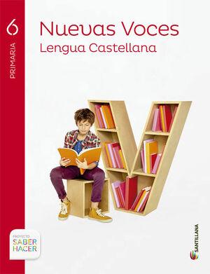 LENGUA CAST NUEVAS VOCES 6 PRIMARIA SABER HACER ED15