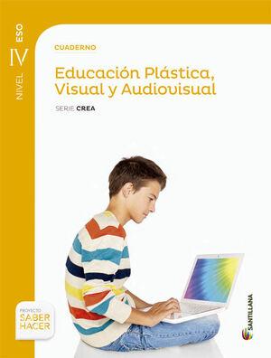 CUADERNO EDUCACION PLASTICA VISUAL Y AUDIOVISUAL SERIE CREA NIVEL IV ESO SABER H
