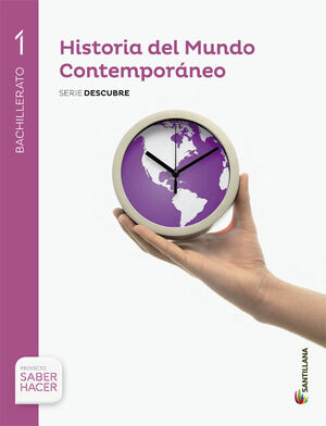 HISTORIA DEL MUNDO CONTEMPORANEO SERIE DESCUBRE 1 BTO SABER HACER