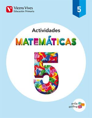 MATEMATICAS 5 ACTIVIDADES (AULA ACTIVA)