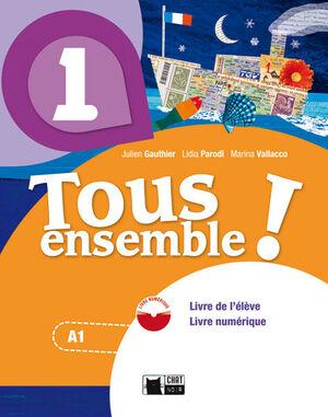 TOUS ENSEMBLE 1 LIVRE DE L'ELEVE + DVD-ROM