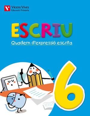 ESCRIU. QUADERN D'EXPRESSIO ESCRITA 6 VALENCIA