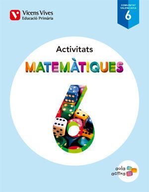 MATEMATIQUES 6 VALENCIA ACTIVITATS (AULA ACTIVA)