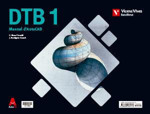 DTB DIBUIX TECNIC+ MANUAL AUTOCAD BATX AULA 3D