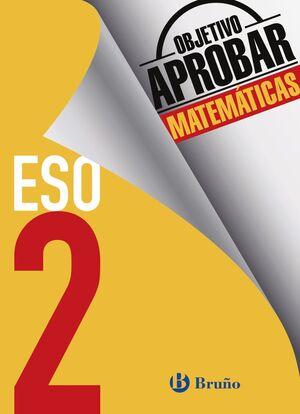 OBJETIVO APROBAR MATEMATICAS 2 ESO ED. BRUÑO