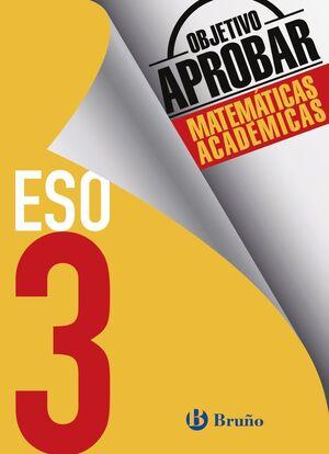 OBJETIVO APROBAR MATEMATICAS ACADEMICAS 3 ESO.BRUÑO