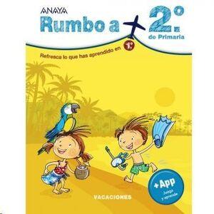 LIBRO VACACIONES RUMBO A... 2º PRIMARIA ANAYA