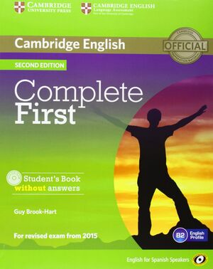 COMPLETE FIRST FOR SPANISH SPEAKERS STUDENT'S PACK WITHOUT ANSWERS (STUDENT'S BO