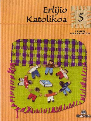 ERLIJIO KATOLIKOA - LMH 5 -BAT-