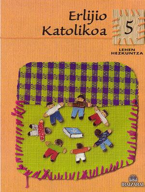 ERLIJIO KATOLIKOA - LMH 5 -BIZ-