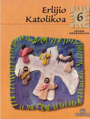 ERLIJIO KATOLIKOA - LMH 6 -BAT-