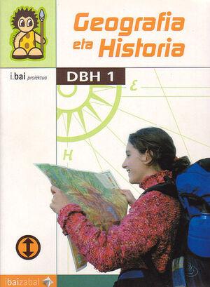 GEOGRAFIA ETA HISTORIA -DBH 1- (I.BAI)