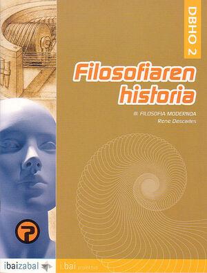 FILOSOFIAREN HISTORIA: RENE DESCARTES -DBHO 2-