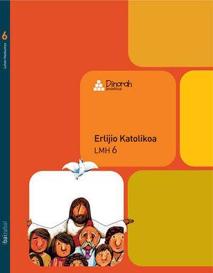 ERLIJIO KATOLIKOA - LMH 6 (DINORAH)-