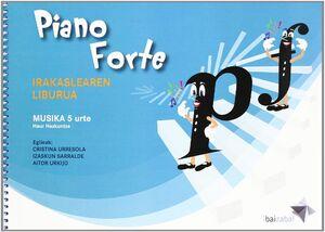 PIANO FORTE, MUSIKA 5 URTE, IRAKASLEAREN LIBURUA