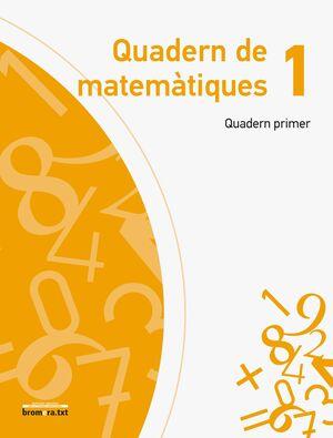 QUADERN DE MATEMÀTIQUES 1. QUADERN PRIMER