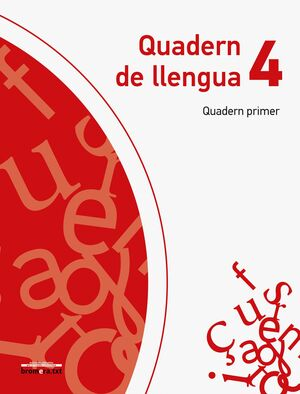 QUADERN DE LLENGUA 4. QUADERN PRIMER