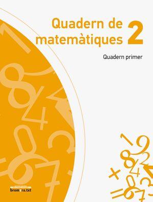 QUADERN DE MATEMÀTIQUES 2. QUADERN PRIMER