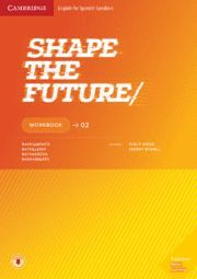 SHAPE THE FUTURE. WORKBOOK. LEVEL 2