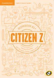 CITIZEN Z. WORKBOOK WITH DOWNLOADABLE AUDIO. B1+