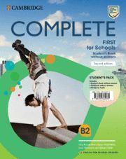 COMPLETE FIRST FOR SCHOOLS FOR SPANISH SPEAKERS SECOND EDITION. STUDENT'S PACK (