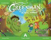 GREENMAN AND THE MAGIC FOREST A PUPIL'S BOOK WITH STICKERS AND POP-OUTS