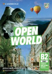 OPEN WORLD FIRST ENGLISH FOR SPANISH SPEAKERS. STUDENT'S BOOK WITHOUT ANSWERS.