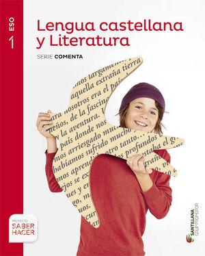 LENGUA CASTELLANA Y LITERATURA SERIE COMENTA 1 ESO SABER HACER