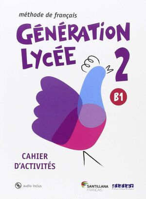 GENERATION LYCEE A2/B1 CAHIER+CD