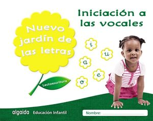 NUEVO JARDÍN DE LAS LETRAS. INICIACIÓN A LAS VOCALES