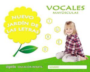 NUEVO JARDÍN DE LAS LETRAS. VOCALES. MAYÚSCULAS. EDUCACIÓN INFANTIL