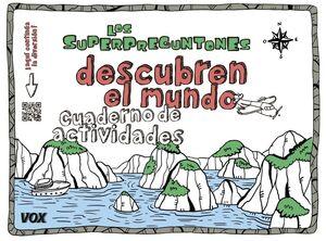 SUPERPREGUNTONES DESCUBREN MUNDO