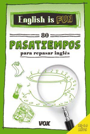 ENGLISH IS FUN. 80 PASATIEMPOS 13-14 AÑOS