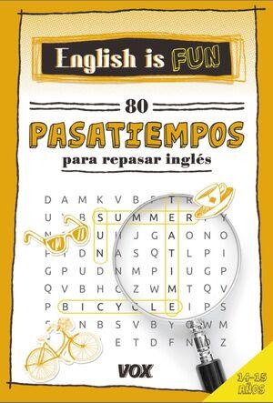 ENGLISH IS FUN. 80 PASATIEMPOS 14-15 AÑOS